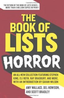 The Book of Lists: Horror - Amy Wallace, Del Howison, Scott Bradley