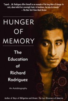 Hunger of Memory: The Education of Richard Rodriguez - Richard Rodriguez