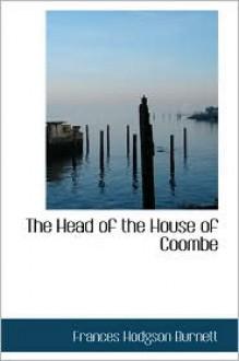 The Head of the House of Coombe - Frances Hodgson Burnett