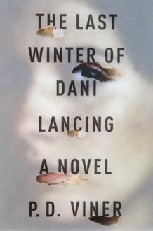 The Last Winter of Dani Lancing - P.D. Viner