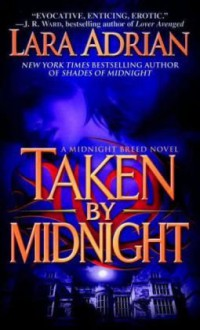 Taken by midnight - Lara Adrian