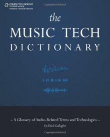 Music Tech Dictionary - Mitch Gallagher