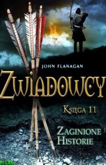 Zwiadowcy. Zaginione historie - John Flanagan