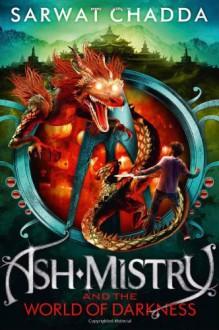 Ash Mistry and the World of Darkness - Sarwat Chadda
