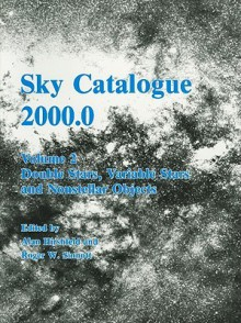 Sky Catalogue 2000.0: Volume 2, Galaxies, Double and Variable Stars, and Star Clusters: Stars to Visual Magnitude 2000.0 - Roger W. Sinnott