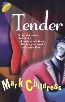 Tender - Mark Childress