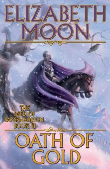 Oath of Gold - Elizabeth Moon