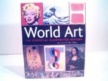 World Art The Essential History - Dr. Robert Benton