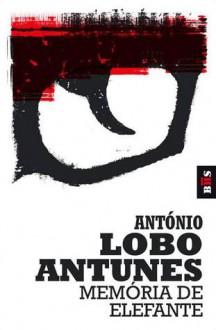 Memória de Elefante - António Lobo Antunes