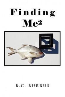 Finding Me2 - B.C. Burrus