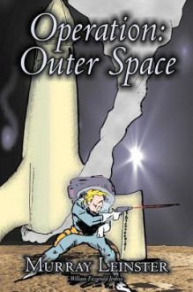 Operation: Outer Space - Murray Leinster, William Fitzgerald Jenkins