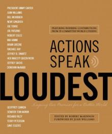 Actions Speak Loudest: Keeping Our Promise for a Better World - Robert McKinnon, Juan Williams