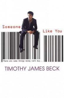 Someone Like You - Timothy James Beck