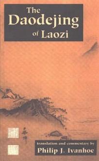 The Daodejing of Laozi - Laozi, Philip J. Ivanhoe