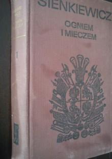 Ogniem i mieczem. T. 1 - Henryk Sienkiewicz