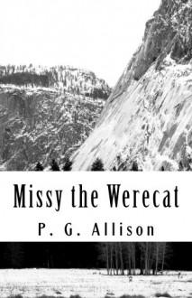 Missy the Werecat (Volume 1) - P G Allison