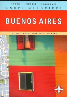 Knopf MapGuides: Buenos Aires - Alfred A. Knopf Publishing Company