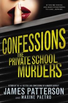 Confessions: The Private School Murders - James Patterson, Maxine Paetro