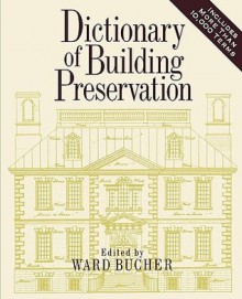 Dictionary of Building Preservation - Bucher, Ward Bucher