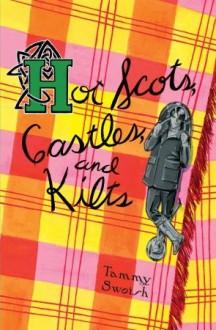 Hot Scots, Castles, and Kilts - Tammy Swoish