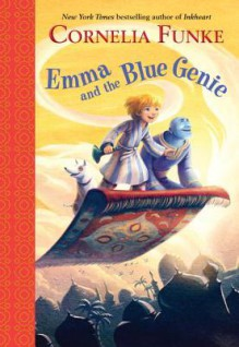 Emma and the Blue Genie - Cornelia Funke, Oliver Latsch