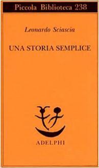 Una storia semplice - Leonardo Sciascia