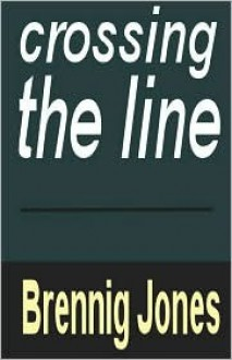 Crossing the Line - Brennig Jones