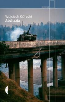 Abchazja - Wojciech Górecki