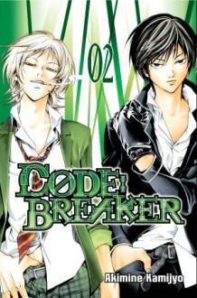 Code:Breaker, Vol. 02 - Akimine Kamijyo