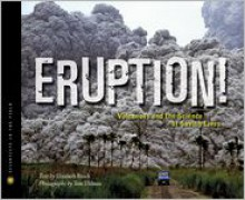 Eruption!: Volcanoes and the Science of Saving Lives - Elizabeth Rusch,Tom Uhlman
