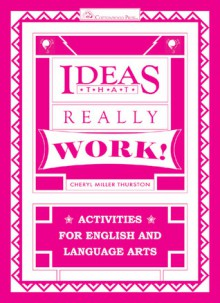 Ideas That Really Work!: Activities for English and Language Arts (Spiral) - Cheryl Miller Thurston