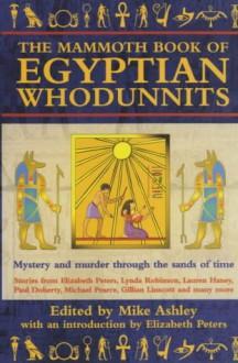 The Mammoth Book of Egyptian Whodunnits - Mike Ashley, Elizabeth Peters, Lynda S. Robinson, Lauren Haney
