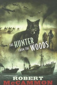 The Hunter From the Woods - Robert McCammon