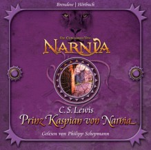 Prinz Kaspian von Narnia - C.S. Lewis, Philipp Schepmann