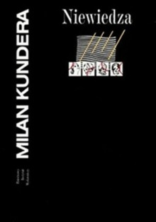 Niewiedza - Milan Kundera,Marek Bieńczyk