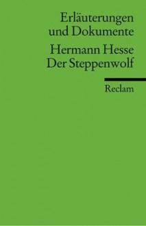 Der Steppenwolf. Erläuterungen und Dokumente (Lernmaterialien) - Hermann Hesse