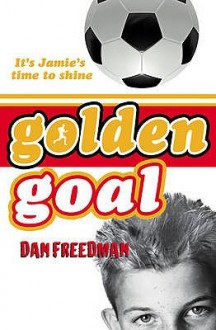 Golden Goal - Dan Freedman