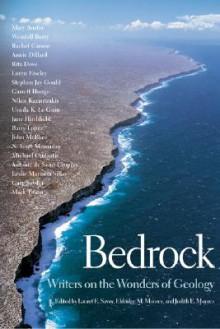 Bedrock: Writers on the Wonders of Geology - Lauret Savoy, Eldridge Moores, Judith Moores, Eldridge M. Moores, Judith E. Moores