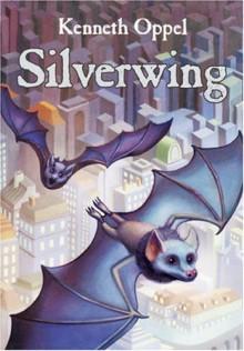 Silverwing - Kenneth Oppel