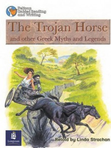 "The ""Trojan Horse"" and Other Greek Myths (Pelican Guided Reading & Writing) - Linda Strachan, Wendy Body, Julie Garnett, Julia Timlin"