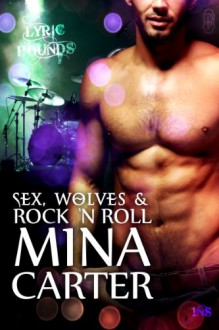 Sex, Wolves and Rock 'n Roll - Mina Carter
