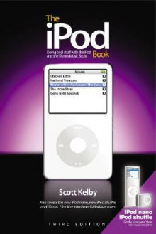 The iPod Book: Doing Cool Stuff with the iPod and the iTunes Store - Scott Kelby