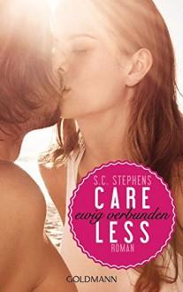 Careless: Ewig verbunden - (Thoughtless 3) - Roman - Sonja Hagemann,Susan Stephens