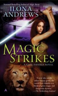 Magic Strikes (Kate Daniels, #3) - Ilona Andrews