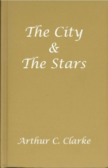The City & the Stars - Arthur C. Clarke