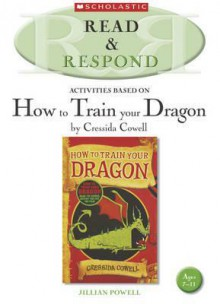How to Train Your Dragon (Read and Respond) - Jillian Powell