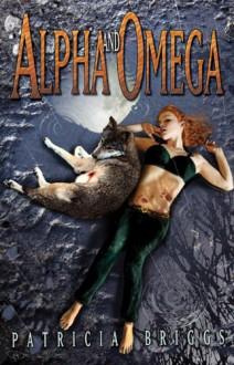 Alpha and Omega - Patricia Briggs