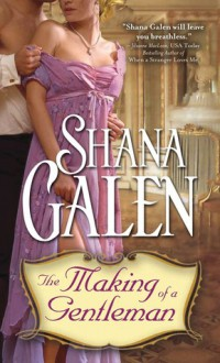 The Making of a Gentleman - Shana Galen