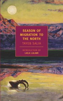 Season of Migration to the North - Laila Lalami, Tayeb Salih, Denys Johnson-Davies