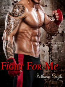 Fight For Me - Bethany Bazile